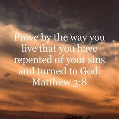 Prove by the way you live that you have repented of your sins and turned to God. Bible Verses Quotes Inspirational, Inspirational Prayers, Scripture Quotes, Spiritual Quotes, Positive Quotes, Prayer Scriptures, Prayer Quotes, Important Quotes, Bible Encouragement