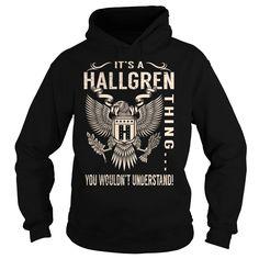 [Cool tshirt names] Its a HALLGREN Thing You Wouldnt Understand Last Name Surname T-Shirt Eagle Teeshirt Online Hoodies, Tee Shirts