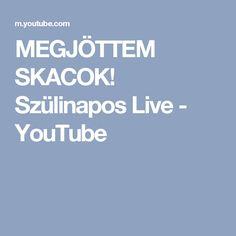MEGJÖTTEM SKACOK!  Szülinapos Live - YouTube