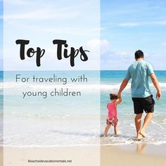 Top tips for traveling with young kids (and still having fun yourself).  #familytravel tips for a great vacation.