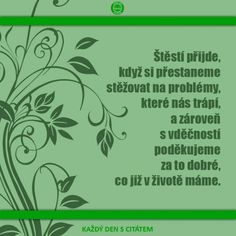 citáty - Štěstí přijde, když si přestaneme Shabby Chic Crafts, Quotations, Thoughts, Motivation, Quotes, Life, Inspiration, Qoutes, Qoutes