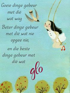 Afrikaanse Quotes, Goeie Nag, Goeie More, Special Quotes, My Land, Trust God, Positive Thoughts, Religion, Snoopy