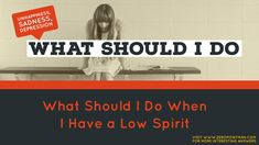 What Should I Do When I Have a Low Spirit?