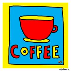 Coffee  Limited Edition Print by Todd Parr by ToddParrArt on Etsy, $45.00