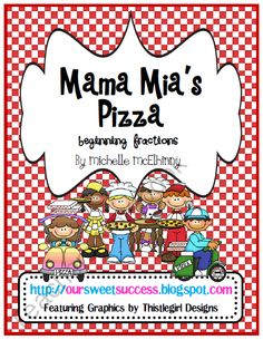 Mama Mia's Pizza beginning fractions product from Our-Sweet-Success on TeachersNotebook.com