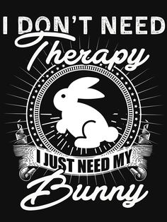 Bunny Fitted Scoop T-Shirt by luu phong - Rabbit Shirt - Ideas of Rabbit Shirt - Miss your sweet calming THERAPEUTIC ways. Busta such a good boy. Funny Bunnies, Cute Bunny, Bunny Care, Inspirational Quotes About Success, Fluffy Bunny, House Rabbit, Honey Bunny, Poodles, Cute Animals