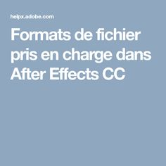 Formats de fichier pris en charge dans After Effects CC