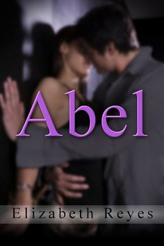 The Beginnings... by Elizabeth Reyes author of The Moreno Brothers Series: Abel (5th Street #4) Cover reveal and Giveaway!