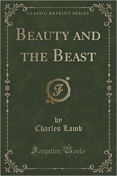 Beauty and the Beast (Classic Reprint): Charles Lamb