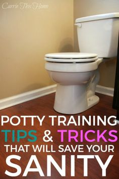 Potty Training Tips and Tricks That Will Save Your Sanity - there are some really good tips in here!