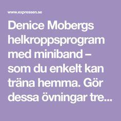 Denice Mobergs helkroppsprogram med miniband – som du enkelt kan träna hemma. Gör dessa övningar tre gånger i veckan för bäst resultat.