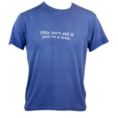 50 Isn't Old T-Shirt Blue now featured on Fab.