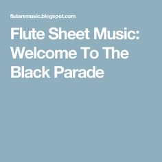 Flute Sheet Music: Welcome To The Black Parade