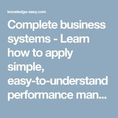 Complete business systems -  Learn how to apply simple, easy-to-understand performance management principles http://knowledge-easy.com/world-top-business-systems/?cs_category=23 World Top Business Systems | Best Online Way To Make Money - Knowledge-Easy.com