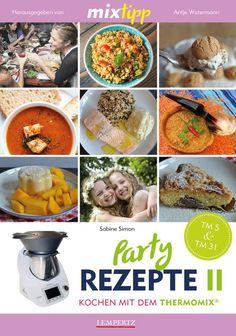 Partyrezepte II - Kochen mit dem Thermomix Mixtipp