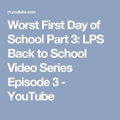 Worst First Day of School Part 3: LPS Back to School Video Series Episode 3 - YouTube