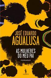 "José Eduardo Agualusa - ""As Mulheres do Meu Pai"" [ang] (2007)"