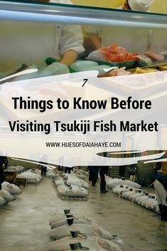 Tsukiji Fish Market - 7 Things to Know Before Visiting Tsukiji Fish Market