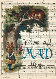 ALICE In WONDERLAND We're All Mad Here Print on Antique Sheet Music Page Kids Room Decor Home Decor Wall Decor. $10.00, via Etsy.