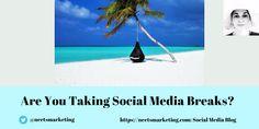 My blog post about taking social media breaks