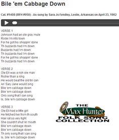 Bile 'em Cabbage Down. Cat. #1408 (MFH #950) - As sung by Sara Jo Fendley, Leslie, Arkansas on April 23, 1962. Courtesy: Missouri State University Archives, Springfield, MO (USA).