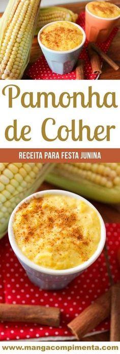Pamonha de Colher - aprenda a fazer um doce de milho delicioso para a sua festa junina! Sweet Desserts, Sweet Recipes, My Recipes, Delicious Desserts, Cooking Recipes, Yummy Food, Confort Food, Portuguese Recipes, Latin Food