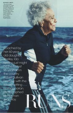 Ida Keeling - 96 year old runner, watched a documentary that she was in and love her story!