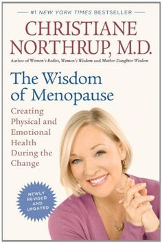 The Wisdom of Menopause (Revised Edition): Creating Physical and Emotional Health During the Change by Christiane Northrup M.D., http://www.amazon.com/dp/0553386727/ref=cm_sw_r_pi_dp_B9Gnqb1W6XZVT