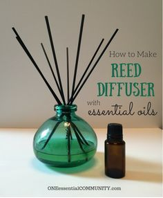 How to Make a Reed Diffuser with Essential Oils- such a great idea!