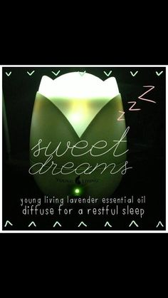 Diffuser at bed time!!! Best thing for sleep!!!! Anybody interested in purchasing the oils or learning more can email me at siegel_m@bellsouth.net. I would be more than happy to help!  Or check out the products and order at   https://www.youngliving.com/signup/?site=US=1483454=1483454 Or check out their main website at www.youngliving.com