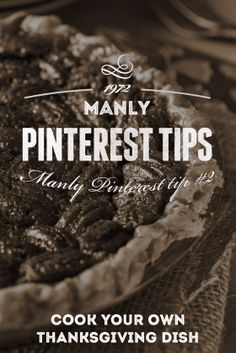 Manly Pinterest Tip #2 - Cook Your Own Thanksgiving Dish | #manlypinteresttips #pinteresttips