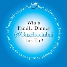 Win with @Gazebo Restaurant: Win a family dinner this Eid! #ilovegazebo