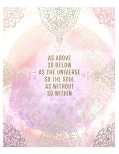 As Above So Below Quote Ideas as above art print quotes me quotes spirituality As Above So Below Quote. Here is As Above So Below Quote Ideas for you. As Above So Below Quote as above so below as within so without as the universe. The Words, Mantra, Affirmations, After Life, Spiritual Awakening, Spiritual Meditation, Love And Light, Beautiful Words, Beautiful Soul