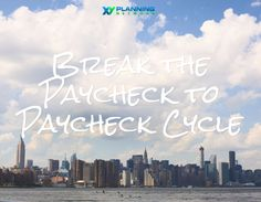Don't let your finances control you -- here's how to stop living paycheck to paycheck.