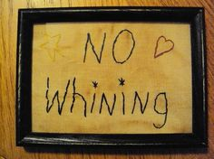 Primitive Stitchery Sign Picture No Whining 30% Off Sale on Etsy, $5.60