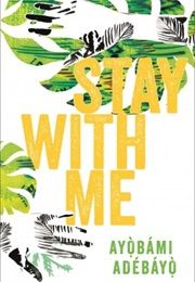 Stay With Me - Women's Prize for Fiction Stay With Me, If I Stay, Best Books Of 2017, New Books, Good Books, Books To Read, Haunted House Stories, Haunted Houses, Fire Book