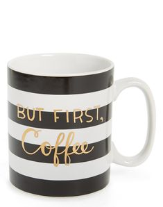 Making sure everyone knows the top priority with this darling striped mug featuring a gleaming, coffee-centric quote.