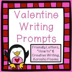Valentine Writing Prompts   Friendly Letters, How To, Creative U0026 Acrostic  Poems
