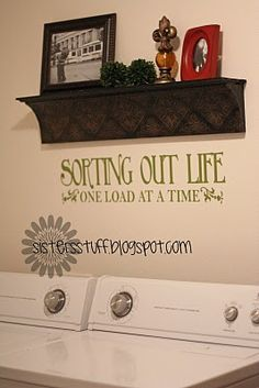 for laundry room - Sorting out Life one load at a time (vinyl)