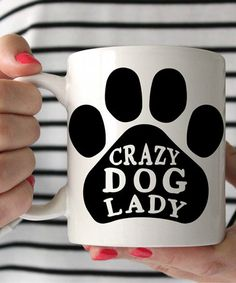Love this 'Crazy Dog Lady' Mug on #zulily! #zulilyfinds