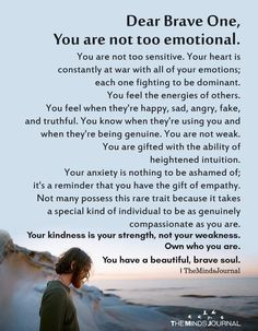 Dear Brave One, You are not too emotional. You are not too sensitive. Your heart is constantly at war with all of your emotions Wisdom Quotes, True Quotes, Words Quotes, Quotes To Live By, Faith Quotes, You Are Quotes, Quotes Quotes, Trauma, Ptsd