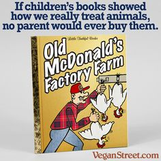 If children's books showed how we really treat animals. no parent would ever buy them.