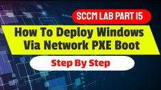 How to Deploy Windows using PXE Boot in SCCM - Operating System Deployment Step By Step Operating System, New Technology, Tech News, Windows, Future Tech, Window, Ramen