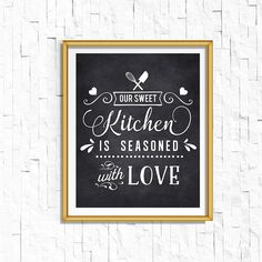Rustic Kitchen Wall Art Print. This sweet kitchen is seasoned with love chalkboard printable art.