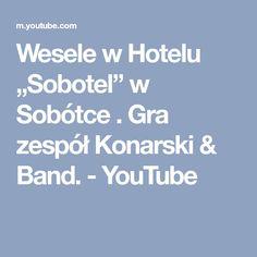 """Wesele w Hotelu """"Sobotel"""" w Sobótce . Gra zespół Konarski & Band. - YouTube"""