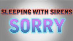 Sleeping With Sirens - Sorry Lyrics Video