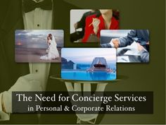 Check out the presentation on the need for concierge services in personal and corproate relations and share your feedbacks for the same.
