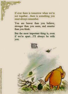 always remember. you are braver than you believe, stronger than you seem, and smarter than you think. [and] I'll always be with you. - Winnie the Pooh Great Quotes, Quotes To Live By, Inspirational Quotes, Uplifting Quotes, Positive Quotes, Awesome Quotes, Motivational Quotes, Cool Words, Wise Words