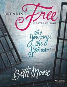 Breaking Free Online Bible Study, Beth Moore - I just love this study!