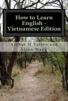 How To Learn English - Vietnamese Edition, In English And Vietnamese By Arthur H Tafero, 9781500294267., Nauka języków obcych <JASK>